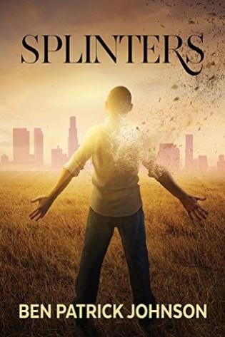 Splinters by Ben Patrick Johnson