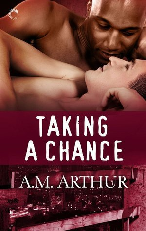 Taking a Chance by A.M. Arthur