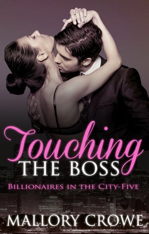 Touching the Boss by Mallory Crowe