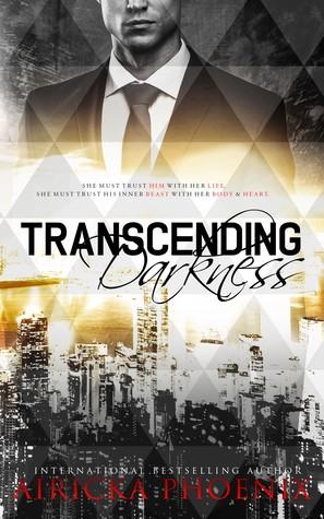 Transcending Darkness by Airicka Phoenix