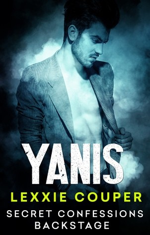 Secret Confessions: Backstage – Yanis by Lexxie Couper