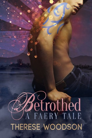 Betrothed: A Faery Tale by Therese Woodson