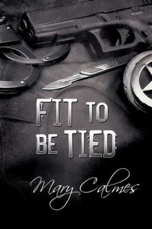 ARC Review: Fit to be Tied by Mary Calmes