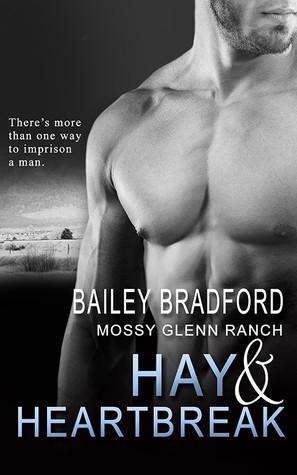 Hay and Heartbreak by Bailey Bradford