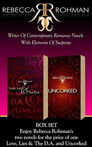 Rebecca Rohman Box Set: Love, Lies & The D.A. & Uncorked