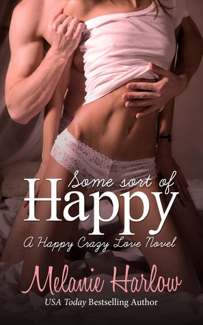 Some Sort of Happy by Melanie Harlow