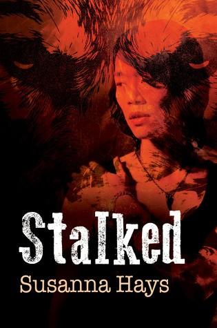 Stalked by Susanna Hays