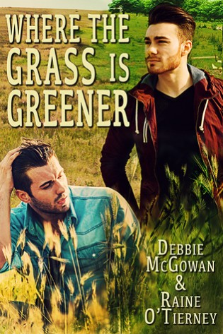Where the Grass is Greener by Debbie McGowan and Raine O'Tierney