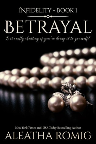 Betrayal by Aleatha Romig
