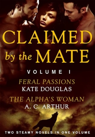 Claimed by the Mate Vol 1 by Kate Douglas and A.C. Arthur