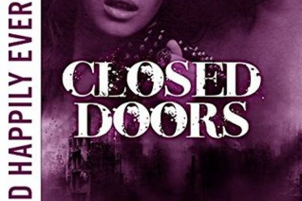 Beyond Happily Ever After: Closed Doors