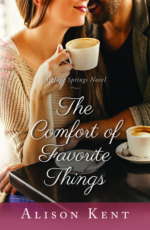 The Comfort of Favorite Things by Alison Kent