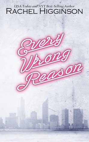Every Wrong Reason by Rachel Higginson