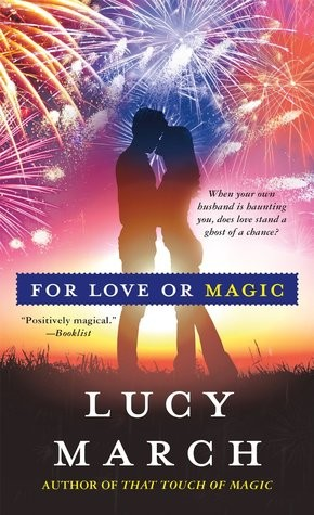 For Love or Magic by Lucy March