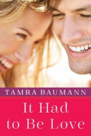 It Had to be Love by Tamra Baumann