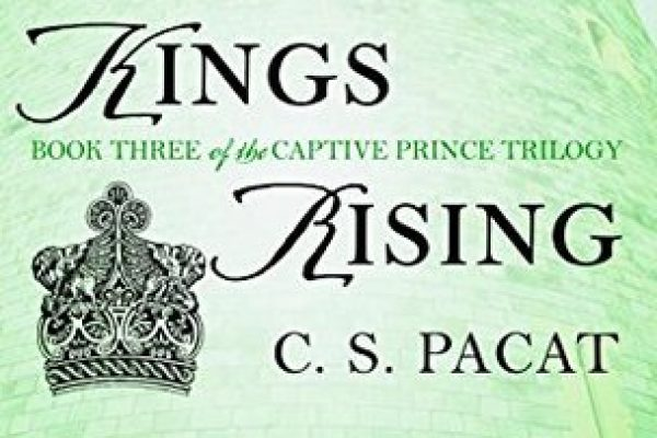 ARC Review: Kings Rising by C.S. Pacat