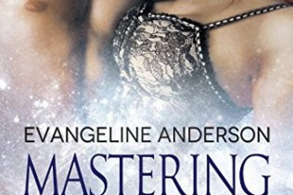 Mastering the Mistress by Evangeline Anderson
