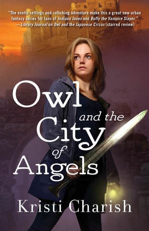 Owl and the City of the Angels by Kristi Charish