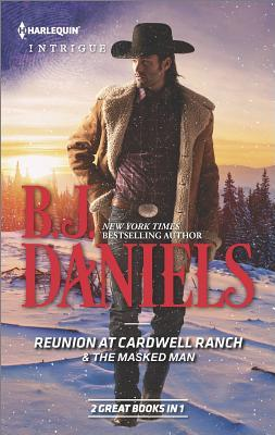 Reunion at Cardwell Ranch & The Masked Man by B.J. Daniels