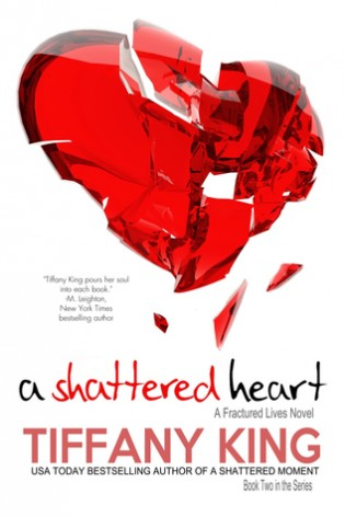 A Shattered Heart by Tiffany King