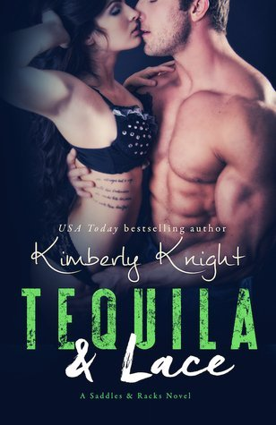 Tequila & Lace by Kimberly Knight