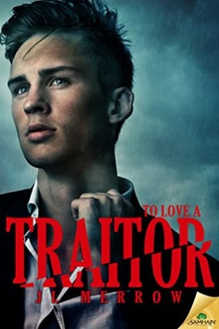 To Love a Traitor by J.L. Merrow