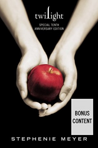 Twilight Tenth Anniversary Edition by Stephenie Meyer