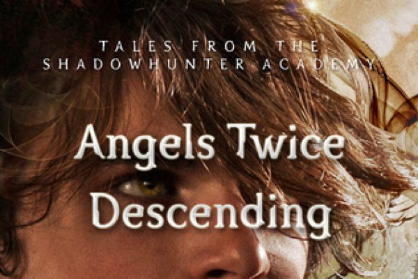 Angels Twice Descending by Cassandra Clare