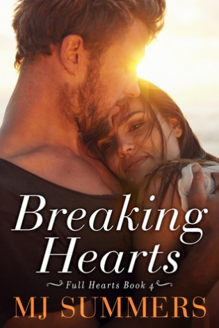 Breaking Hearts by M.J. Summers