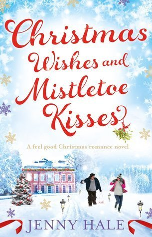 Review: Christmas Wishes and Mistletoe Kisses by Jenny Hale