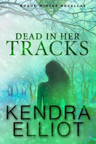 Dead in her Tracks by Kendra Elliot