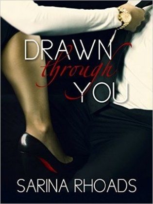 Drawn Through You by Sarina Rhoads