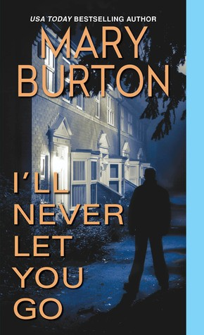 I'll Never Let You Go by Mary Burton