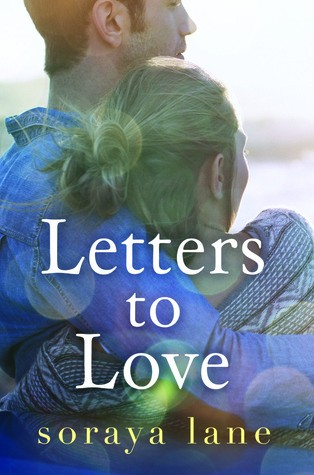 Letters to Love by Soraya Lane