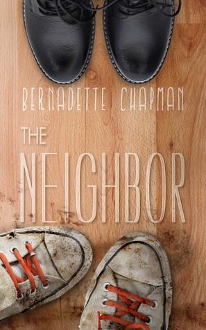 The Neighbor by Bernadette Chapman