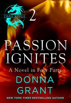Passion Ignites: Part 2 by Donna Grant