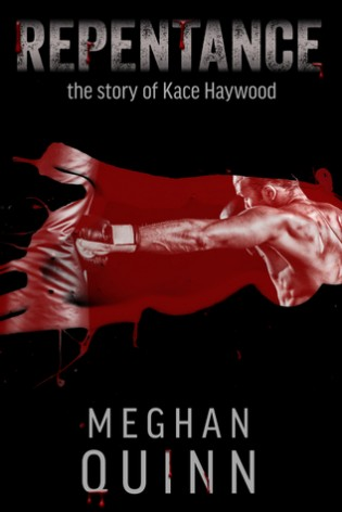 Repentance: The Story of Kace Haywood by Meghan Quinn