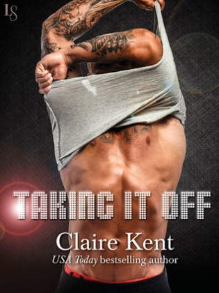 Taking It Off by Claire Kent
