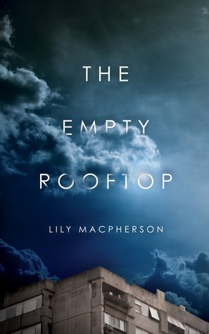 The Empty Rooftop by Lily MacPherson