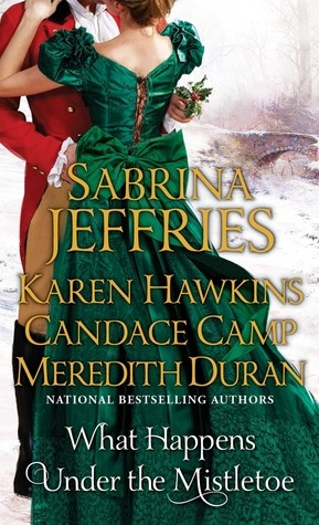 What Happens Under the Mistletoe by Sabrina Jeffries, Karen Hawkins, and Candace Camp