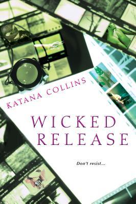 Wicked Release by Katana Collins