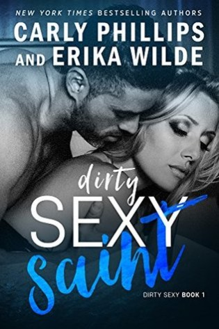 Dirty Sexy Saint by Carly Phillips and Erika Wilde