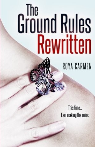 The Ground Rules Rewritten by Roya Carmen