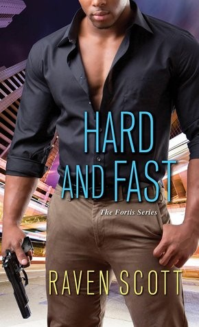 Hard and Fast by Raven Scott