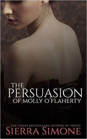 The Persuasion of Molly O'Flaherty by Sierra Simone