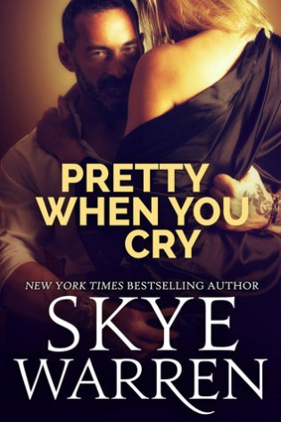 ARC Review: Pretty When You Cry by Skye Warren