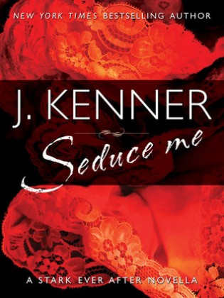 Seduce Me by J. Kenner