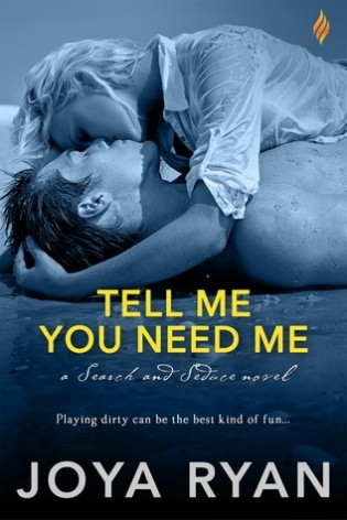 Tell Me You Need Me by Joya Ryan