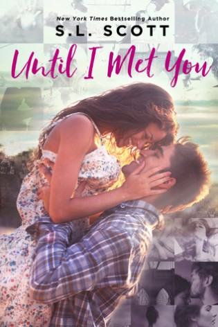 Until I Met You by S.L.  Scott