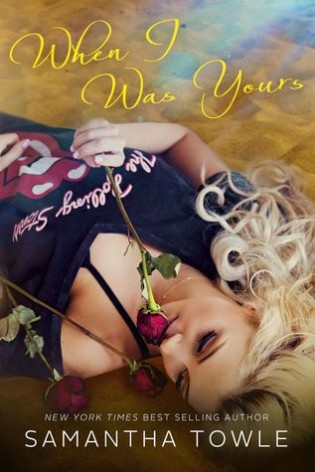 When I Was Yours by Samantha Towle